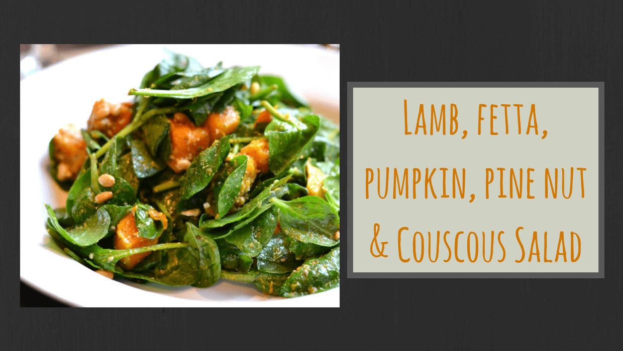 {Recipe} Lamb Salad with Fetta, Pumpkin, Pine Nut & Couscous