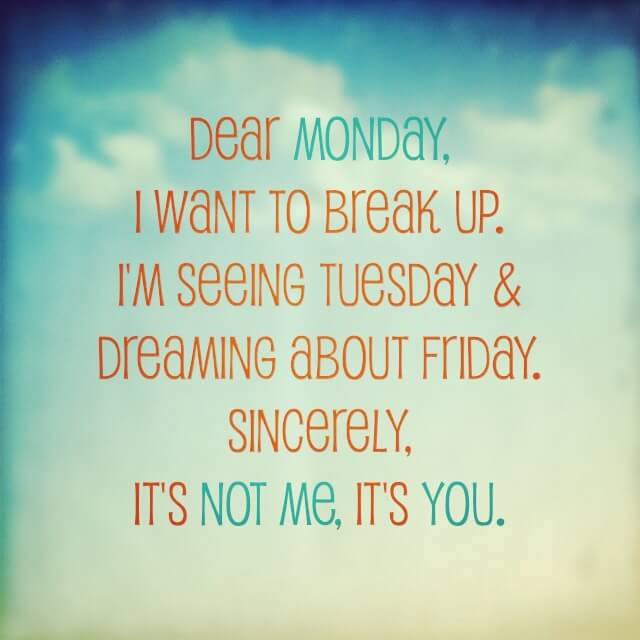 {Quote} Dear Monday