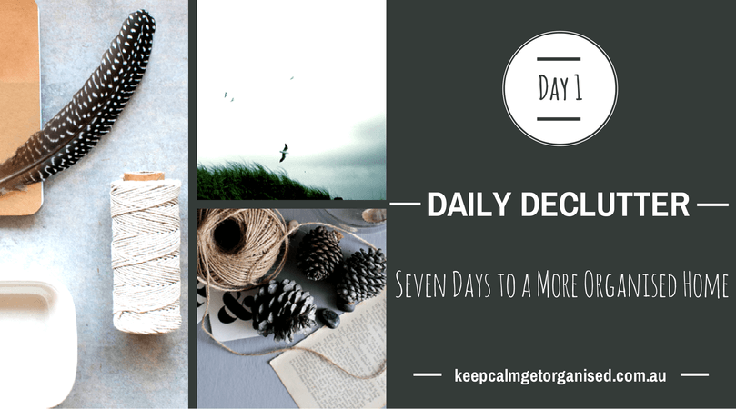 Decluttering: 7 days to a more organised home- Day 1