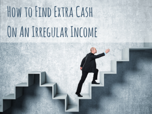 How to Find Extra Cash On An Irregular income