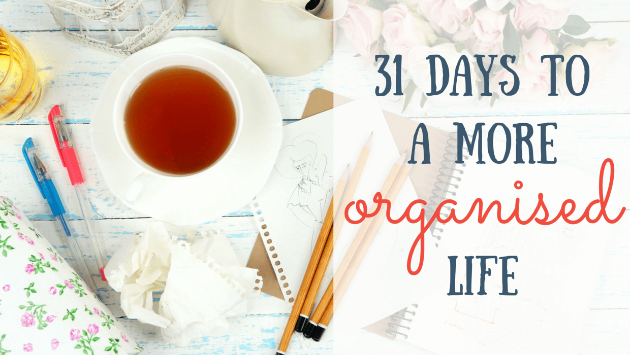 31 Days to a more organised life: Day 1