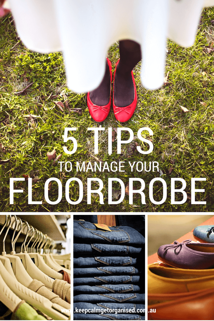 Five tips for managing your floordrobe