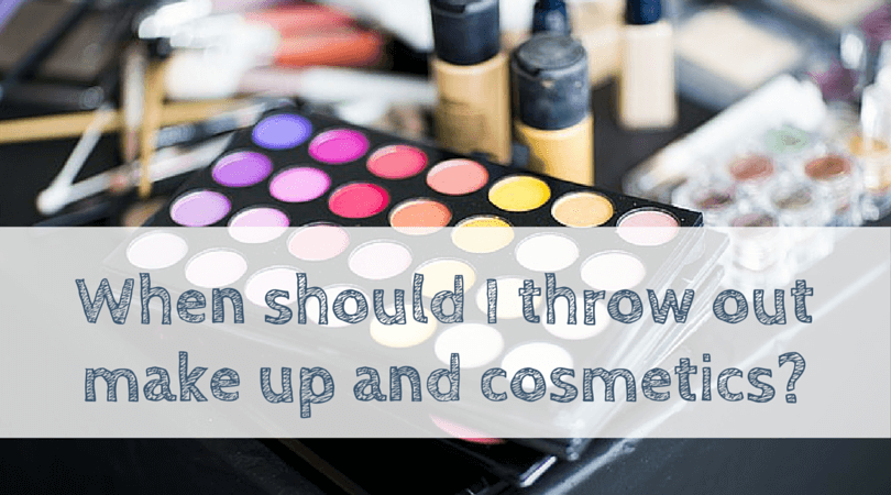 When should I throw out make up and cosmetics?