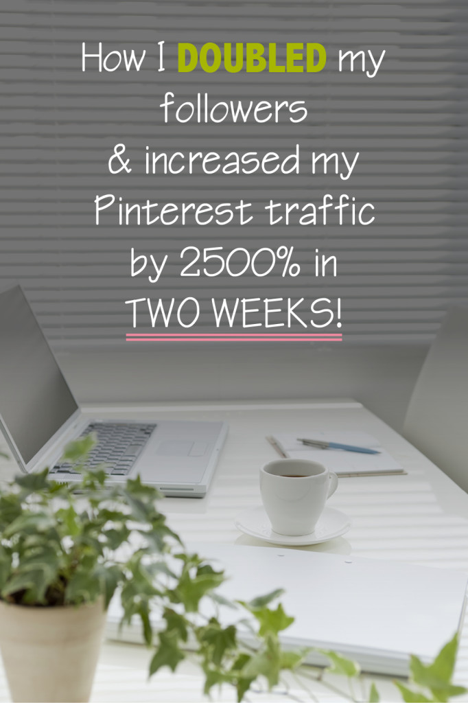 how I doubled my followers and increased my pinterest traffic in two weeks