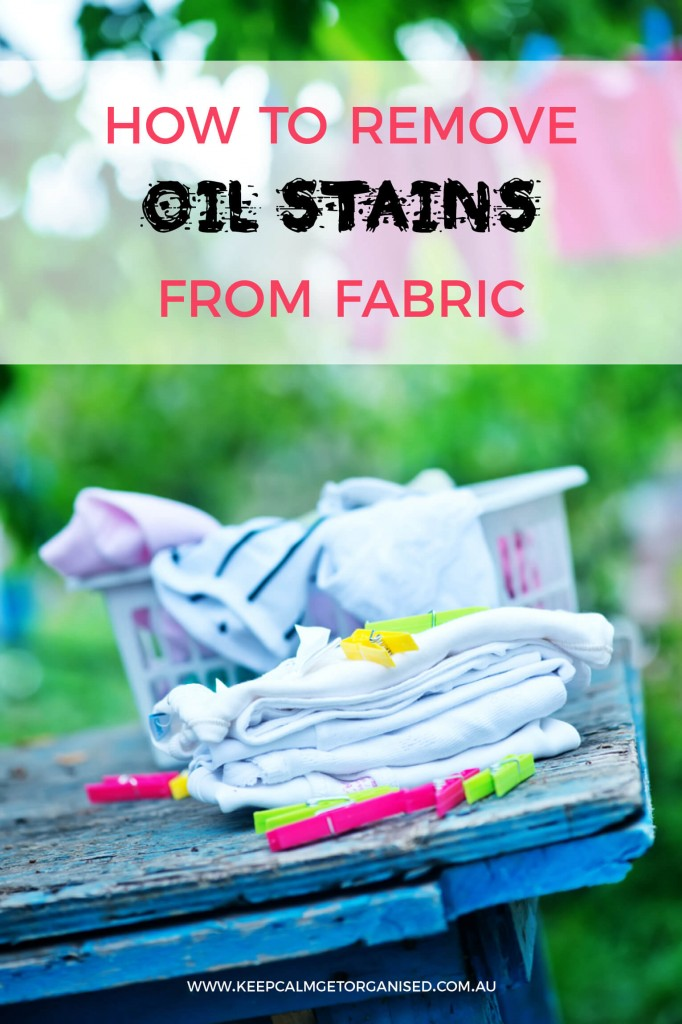 how to get oil stains out of clothes fast keep calm get organised. Black Bedroom Furniture Sets. Home Design Ideas