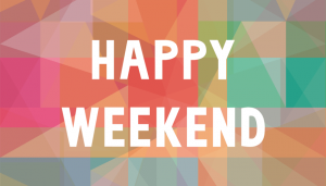 5 things to do this weekend to make next week easier- Happy weekend quote image
