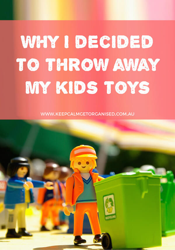 Why I decided to throw away my kids toys